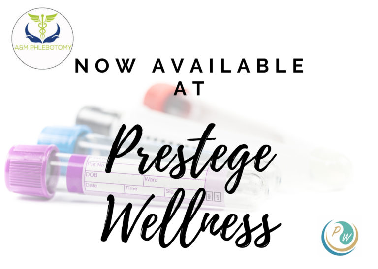 A&M Phlebotomy now available at Prestege Wellness